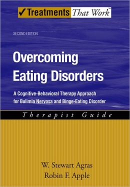 Overcoming Eating Disorders: A Cognitive-Behavioral Therapy Approach for Bulimia Nervosa and Binge-Eating Disorder Therapist Guide
