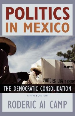 Politics in Mexico: The Democratic Consolidation