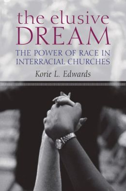Living the Dream: The Power of Race in Interracial Churches