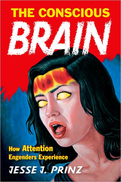 Free books for dummies download The Conscious Brain: How Attention Engenders Experience English version by Jesse J. Prinz 9780195314595 CHM iBook
