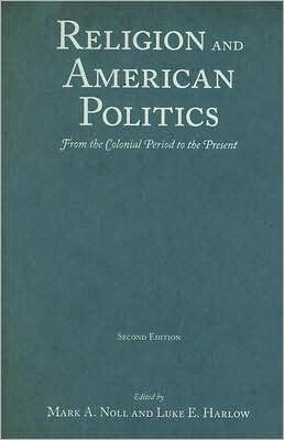Religion and American Politics: From the Colonial Period to the Present