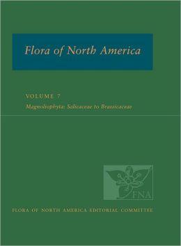 Flora of North America: North of Mexico Volume 7: Magnoliophyta: Salicaceae to Brassicaceae