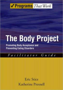 The Body Project: Promoting Body Acceptance and Preventing Eating Disorders Facilitator Guide