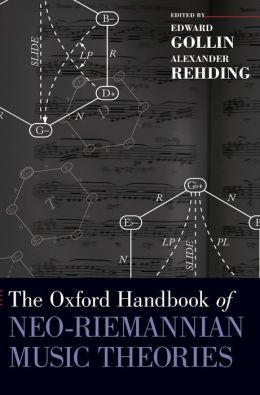 The Oxford Handbook of Neo-Riemannian Music Theories