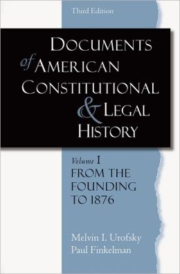 Documents of American Constitutional and Legal History: Volume 1: From the Founding to 1896