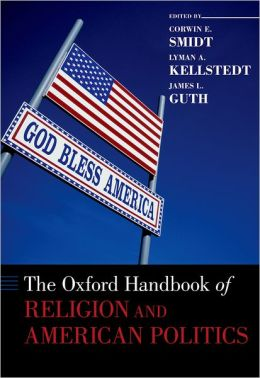 The Oxford Handbook of Religion and American Politics