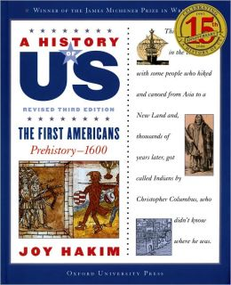 The First Americans: Prehistory-1600 A History of US Book 1