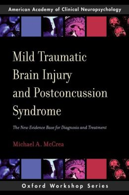 Mild Traumatic Brain Injury and Postconcussion Syndrome: The New Evidence Base for Diagnosis and Treatment