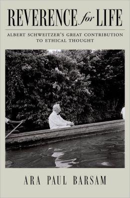 Reverence for Life: Albert Schweitzer's Great Contribution to Ethical Thought