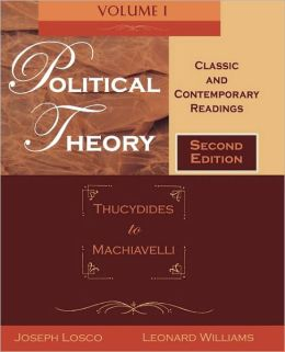 Political Theory: Classic and Contemporary Readings Volume I: Thucydides to Machiavelli