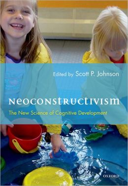 Neoconstructivism: The New Science of Cognitive Development