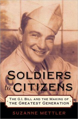 Soldiers to Citizens: The G. I. Bill and the Making of the Greatest Generation