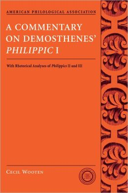 A Commentary on Demosthenes's Philippic I: With Rhetorical Analyses of Philippics II and III