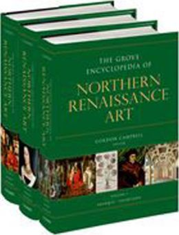 The Grove Encyclopedia of Northern Renaissance Art: Three-volume set