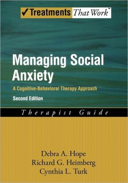 Managing Social Anxiety,Therapist Guide, 2nd Edition: A Cognitive-Behavioral Therapy Approach