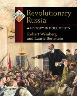 Revolutionary Russia: A History in Documents