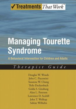 Managing Tourette Syndrome: A Behavioral Intervention for Children and Adults Therapist Guide