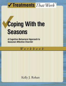 Coping with the Seasons: A Cognitive-Behavioral Approach to Seasonal Affective Disorder