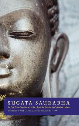 Sugata Saurabha An Epic Poem from Nepal on the Life of the Buddha by Chittadhar Hridaya