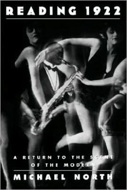 Reading 1922 : A Return to the Scene of the Modern: A Return to the Scene of the Modern