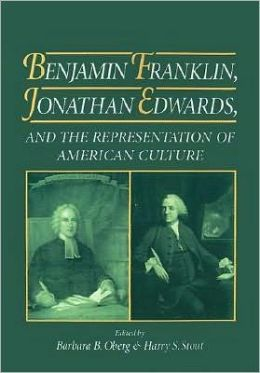 Benjamin Franklin, Jonathan Edwards and the Representation of American Culture