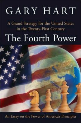 The Fourth Power: A Grand Strategy for the United States in the Twenty-First Century: A Grand Strategy for the United States in the Twenty-First Century