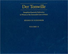Tonwille : Pamphlets in Witness of the Immutable Laws of Music Volume II: Pamphlets in Witness of the Immutable Laws of Music Volume II
