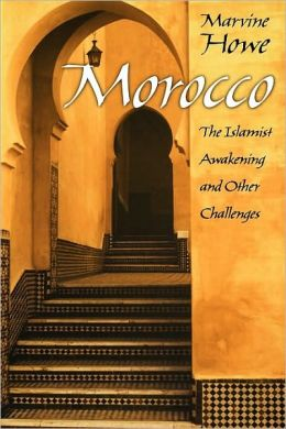 Morocco: The Islamist Awakening and Other Challenges: The Islamist Awakening and Other Challenges