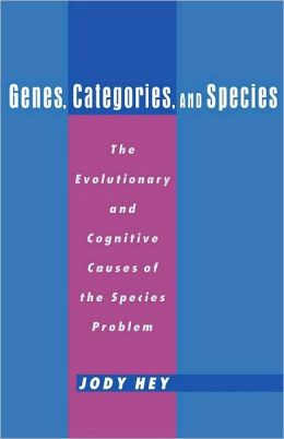 Genes, Categories, and Species: The Evolutionary and Cognitive Cause of the Species Problem: The Evolutionary and Cognitive Cause of the Species Problem