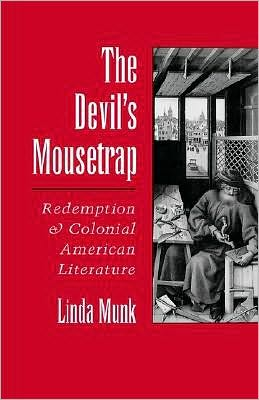 The Devil's Mousetrap: Redemption and Colonial American Literature