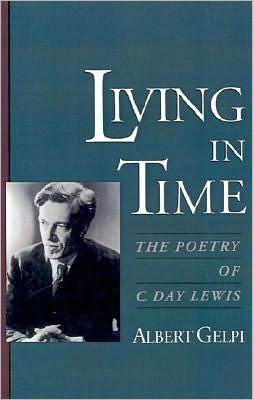 Living in Time: The Poetry of C. Day Lewis
