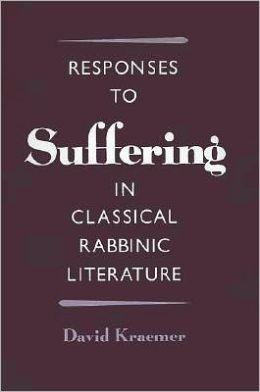 Responses to Suffering in Classical Rabbinic Literature
