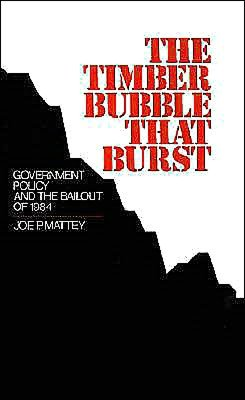 The Timber Bubble That Burst: Government Policy and the Bailout of 1984