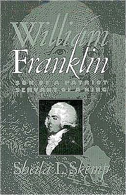 William Franklin: Son of a Patriot, Servant of a King