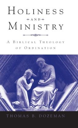 Holiness and Ministry: A Biblical Theology of Ordination