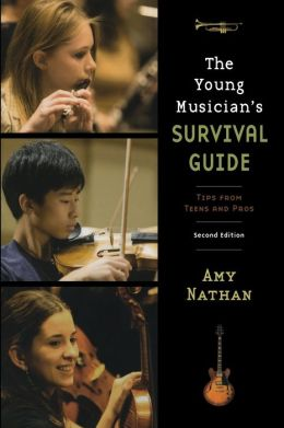 The Young Musician's Survival Guide: Tips from Teens and Pros