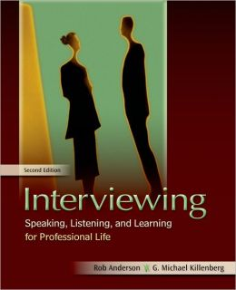 Interviewing: Speaking, Listening, and Learning for Professional Life