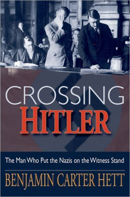 Crossing Hitler: The Man Who Put the Nazis on the Witness Stand
