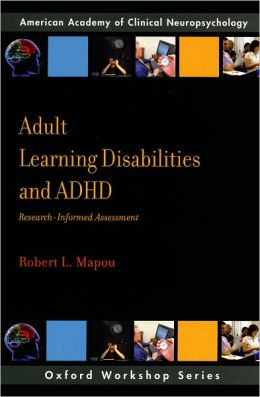 Adult Learning Disabilities and ADHD: Research-Informed Assessment