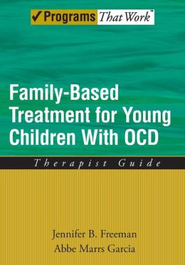 Family-Based Treatment for Young Children with OCD: Therapist Guide