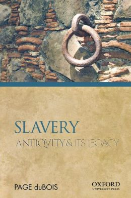 Slavery: Antiquity and Its Legacy