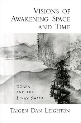 Visions of Awakening Space and Time: D=ogen and the Lotus Sutra
