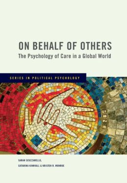 On Behalf of Others: The Psychology of Care in a Global World