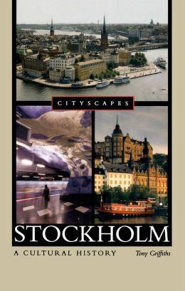 Stockholm: A Cultural History
