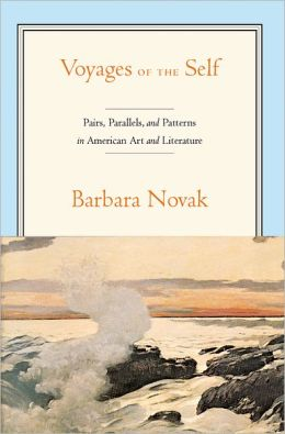 Voyages of the Self: Pairs, Parallels and Patterns in American Art and Literature