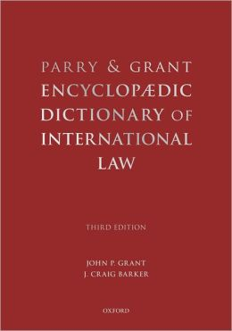 Parry and Grant Encyclopedia Dictionary of International Law