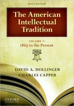 The American Intellectual Tradition: Volume II: 1865-Present