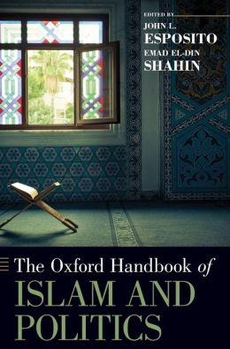 The Oxford Handbook of Islam and Politics
