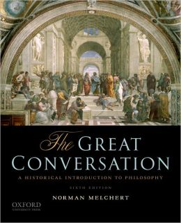 The Great Conversation: A Historical Introduction to Philosophy