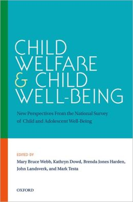 Child Welfare and Child Well-Being: New Perspectives From the National Survey of Child and Adolescent Well-Being